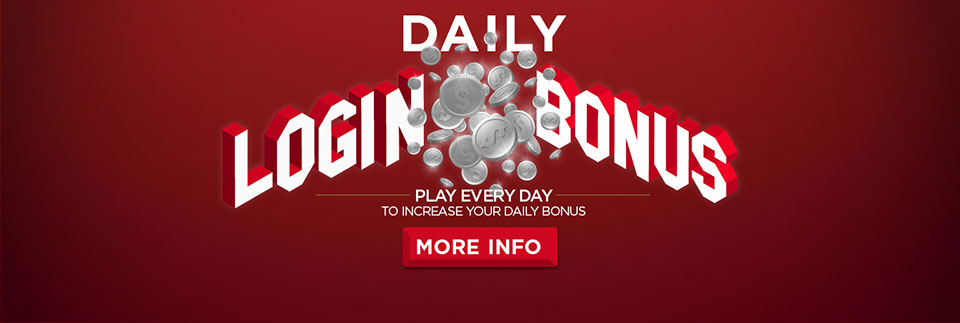 LOG IN EVERY DAY AND RECEIVE UP TO 3,000 BONUS COINS